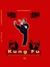 KUNG FU - Ilustrowana historia chińskich sztuk walki